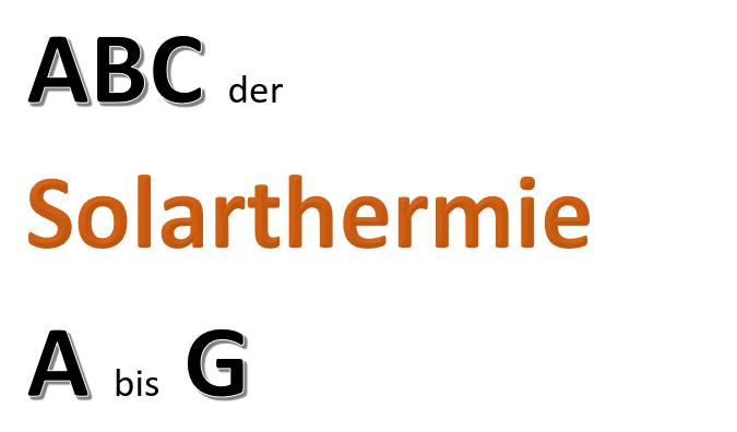 ABC der Solarthermie von A bis G