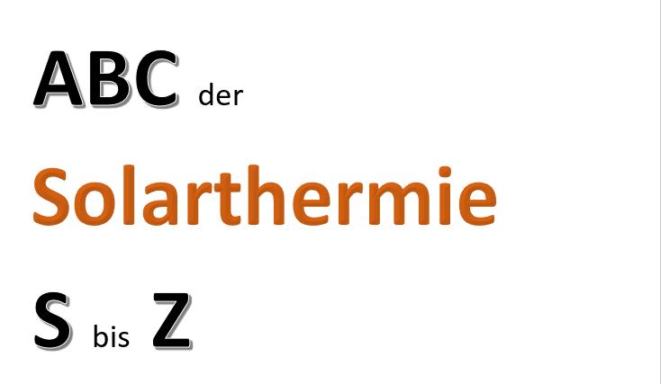 ABC der Solarthermie S bis Z